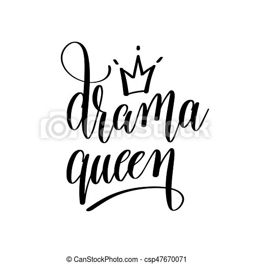 drama queen black and white hand lettering inscription - csp47670071