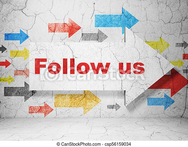 Social network concept: arrow with Follow us on grunge wall background - csp56159034